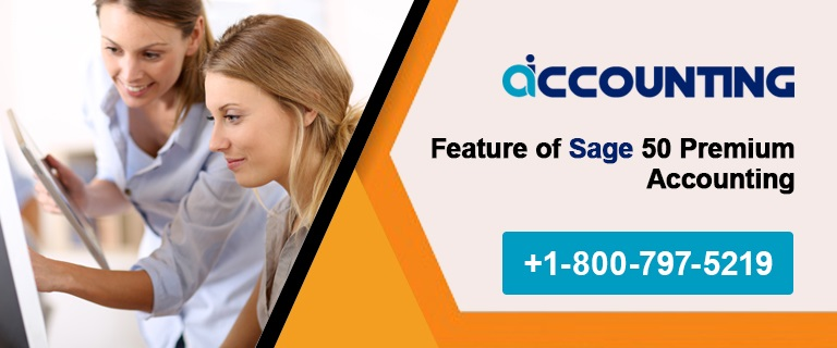 Feature of Sage 50 Premium Accounting