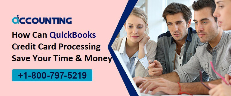 How Can QuickBooks Credit Card Processing Save Your Time & Money