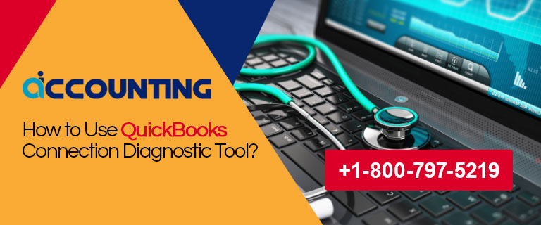 How to Use QuickBooks Connection Diagnostic Tool