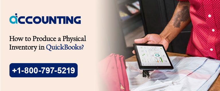 How to Produce a Physical Inventory in QuickBooks?