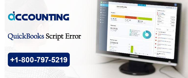 QuickBooks Script Error dial 1-800-797-5219 for fix issue